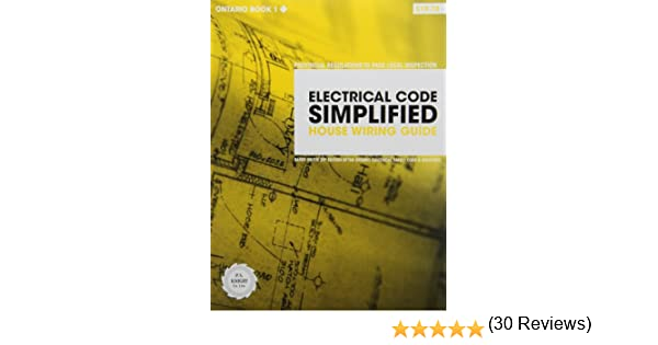 electrical code simplified ontario book 1 house wiring guide p s wiring diagram for residential home electrical code simplified ontario book 1 house wiring guide p s knight 9780920312476 books amazon ca