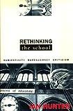 Rethinking the School, Ian Hunter, 031212144X