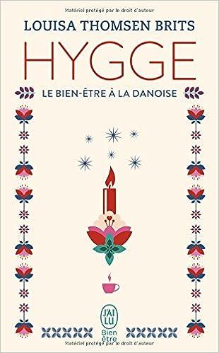 Hygge - le bien-être a la danoise (Jai lu Bien-être): Amazon.es: Louisa Thomsen Brits, Isabelle Chelley: Libros en idiomas extranjeros