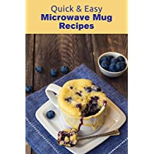 Quick & Easy Microwave Mug Recipes