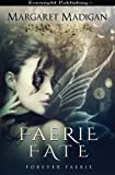 img - for Faerie Fate: Volume 1 (Forever Faerie) by Margaret Madigan (2015-08-04) book / textbook / text book