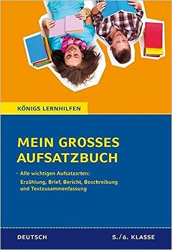 mein groes aufsatzbuch deutsch 56 klasse 71 bewertete und kommentierte beispiele zu allen wichtigen aufsatzarten erzhlung brief bericht - Erlebniserzahlung 6 Klasse Gymnasium Beispiele