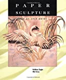 img - for Paper Sculpture: A Step-by-Step Guide by Kathleen Ziegler (1994-08-02) book / textbook / text book