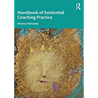 The Handbook of Existential Coaching Practice (English Edition)