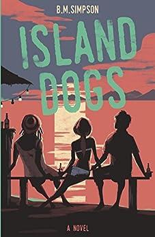 Island Dogs by [Simpson, BM]