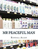 Mr Peaceful Man