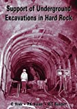 Support of Underground Excavations in Hard Rock, E. Hoek and P. K. Kaiser, 9054101865