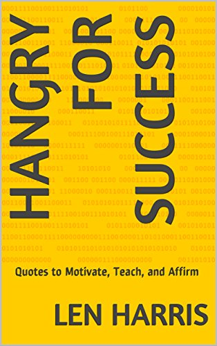 Hangry for Success: Quotes to Motivate, Teach, and Affirm