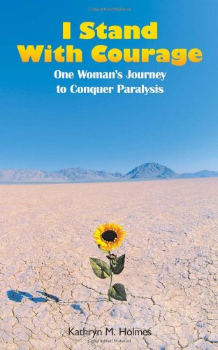 Download I Stand with Courage: One Woman's Journey to Conquer Paralysis pdf epub