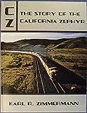 CZ, the Story of the California Zephyr, Karl Zimmermann, 0915276429