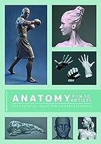 [D.o.w.n.l.o.a.d] Anatomy for 3D Artists: The Essential Guide for CG Professionals E.P.U.B