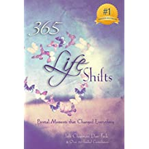 365 Life Shifts: Pivotal Moments That Changed Everything (365 Book Series)