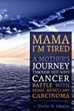 #10: Mama I'm Tired: A Mother's Journey Through Her Son's Cancer Battle with Renal Medullary Carcinoma