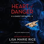 Heart of Danger: A Ghost Ops Novel, Book 1 | Lisa Marie Rice