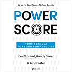 Power Score: Your Formula for Leadership Success | Geoff Smart,Randy Street,Alan Foster