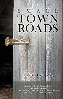 Small Town Roads by [Johnson, L. B.]
