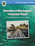 Operation of Wastewater Treatment Plants, Volume 2, Office of Water Programs, 1593710380