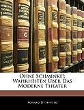 Ohne Schminke!: Wahrheiten Ãœber Das Moderne Theater, Konrad Sittenfeld, 1144308127