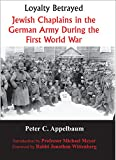 img - for Loyalty Betrayed: Jewish Chaplains in the German Army During the First World War book / textbook / text book