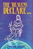 The Heavens Declare..., William D. Banks, 0892281014