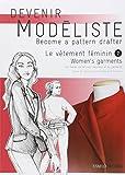 Le vêtement féminin : Tome 2, Les bases du tailleur-manteau et du pantalon, édition bilingue français-anglais (Become a Pattern Drafter Series)