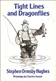 Tight Lines and Dragonflies, Stephen O. Hughes, 0397008651