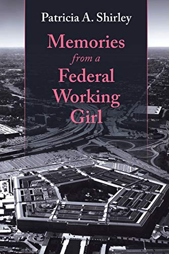 Memories from a Federal Working Girl