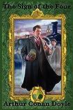 The Sign of the Four, Arthur Conan Doyle, 161720451X