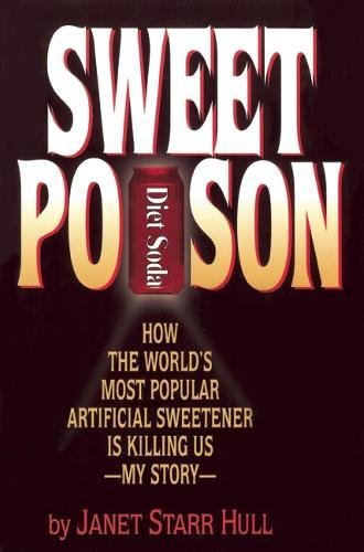 Sweet Poison: How the World's Most Popular Artificial Sweetener Is Killing Us  My Story