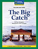 img - for Content-Based Chapter Books Fiction (Social Studies: Challenge and Change): The Big Catch (National Geographic Bookroom) book / textbook / text book