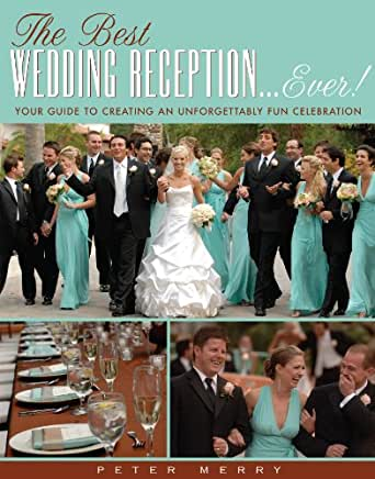 The Best Wedding Reception Ever Kindle Edition By Peter Merry