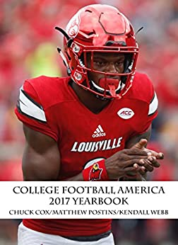 College Football America 2017 Yearbook by [Webb, Kendall, Cox, Chuck, Postins, Matthew]