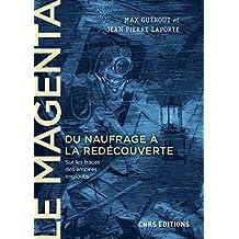 Magenta (Le): Sur les traces des empires engloutis