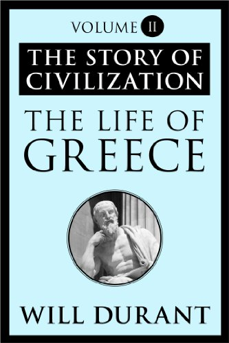 image for The Life of Greece: The Story of Civilization, Volume II