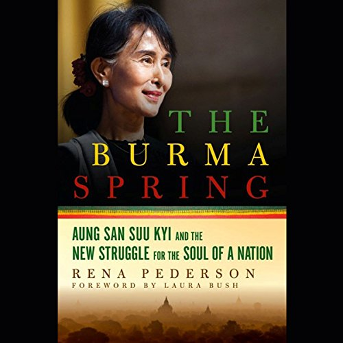 The Burma Spring: Aung San Suu Kyi and the New Struggle for the Soul of a Nation by Blackstone Audio, Inc.