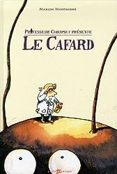 Professeur Choupsky présente : Le Cafard ( périmé )