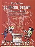 Das grosse Wilhelm Busch Album in Farbe, Die beliebtesten Geschichten