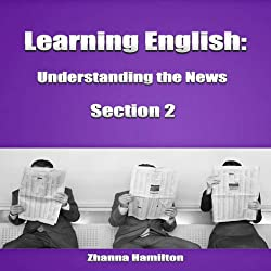 Learning English: Understanding the News, Section 2