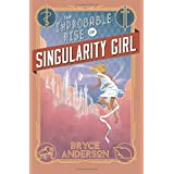 The Improbable Rise of Singularity Girl (Second Edition)