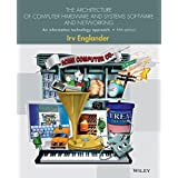The Architecture of Computer Hardware, Systems Software, and Networking: An Information Technology Approach
