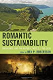 img - for Romantic Sustainability: Endurance and the Natural World, 1780 1830 (Ecocritical Theory and Practice) book / textbook / text book