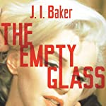 The Empty Glass | J. I. Baker