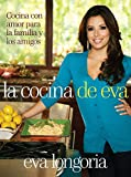 La cocina de Eva: Cocina con amor para la familia y los amigos (Spanish Edition)