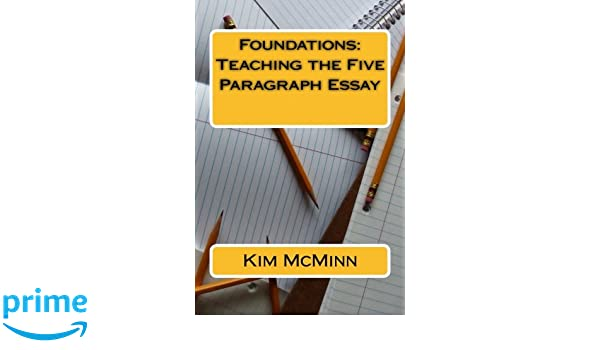 High School Vs College Essay Compare And Contrast Foundations Teaching The Five Paragraph Essay Kim Mcminn   Amazoncom Books The Yellow Wallpaper Essays also English Essay On Terrorism Foundations Teaching The Five Paragraph Essay Kim Mcminn  Apa Format For Essay Paper