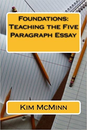 Foundations Teaching The Five Paragraph Essay Kim Mcminn  Foundations Teaching The Five Paragraph Essay Kim Mcminn   Amazoncom Books