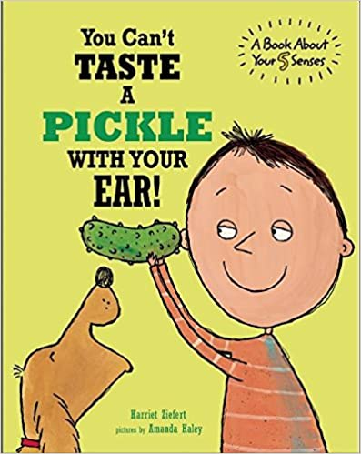 You Can't Taste A Pickle With Your Ear por Harriet Ziefert