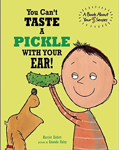 You Can't Taste a Pickle With Your Ear: Harriet Ziefert, Amanda ...