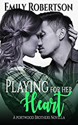 Playing for her Heart: A Portwood Brothers Novella (Portwood Brothers Series Book 5)