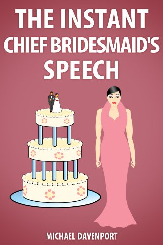 the instant chief bridesmaidsmaid of honours speech by davenport