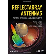 Reflectarray Antennas: Theory, Designs, and Applications